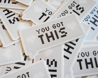 NEW you got this sticker - pixel heart speech bubble version! vinyl sticker - planner/motivation
