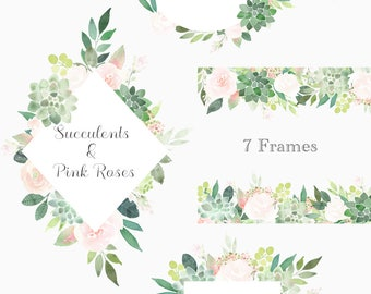 Succulents Clipart Frames, Succulent Border, roses frame, floral watercolor wedding invitation, pre-made, boho floral graphics, green, pink