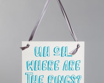 "Where Are The Rings Banner | Funny Wedding Sign for Ring Bearer ""Uh Oh... Where Are The Rings?"" 
