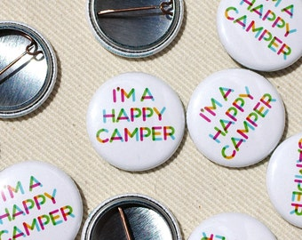 Pinback Button - I'm a Happy Camper Pin - One Inch Badge by Oh Geez Design