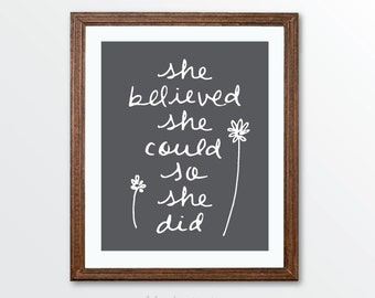 She Believed She Could So She Did Art Print - Calligraphy Poster - Grey and White