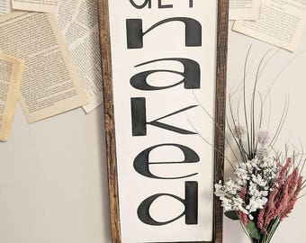Get Naked // Wooden Signs // Farmhouse Signs // Bathroom Signs // Bathroom Decor // Home Decor // Wall Art // Hanging Sign