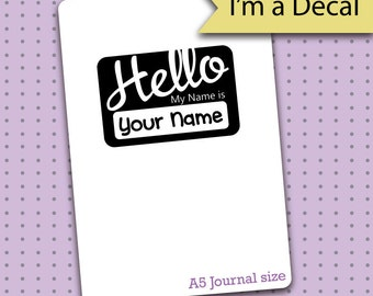 Bullet Journal Decal - Hello Name Tag Personalized Decal for Bullet Journals - Bullet Journal - Planner gift
