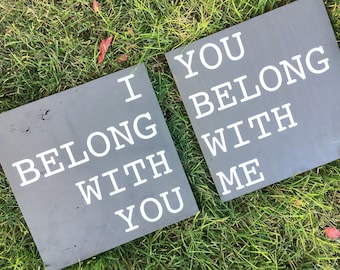 I Belong With You Sign, Rustic Signs, Love Quote, Love, For the Home