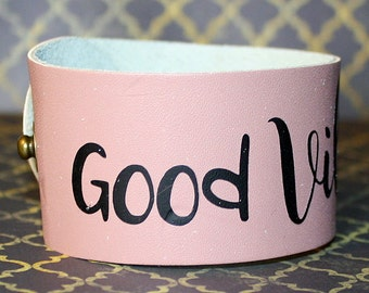 Good Vibes Only Cuff - Leather and Vinyl Bracelet - Light Pink and Black