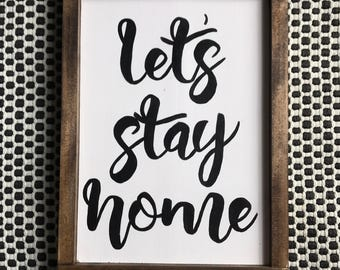 Let's Stay Home Wood Painted Sign