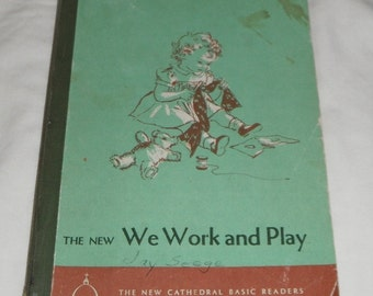 Vintage   The New We Work and Play The New Cathedral Basic Reader softcover book