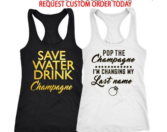 Bachelorette shirts, bridesmaid tanks, Pop Champagne i'm changing my last name shirt, pop click, bridal party shirts, sip sip hooray  D153