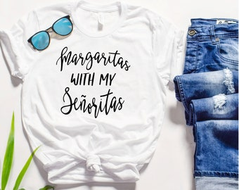 Cinco de Mayo Shirt, Margaritas with my senoritas, Drinking Shirt, Margarita Shirt, Fiesta Shirts, Mexico Trip, Taco Tuesday Shirt