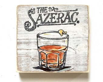 Sazerac: Wood Sign, Cocktail Art, New Orleans Art, New Orleans Gift, Classic Cocktail, Bartender Gift, Rye Whiskey, Kitchen Art, Home Art