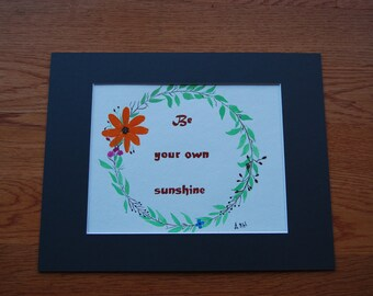 "Hand Painted Watercolor Print ""Be Your Own Sunshine"""
