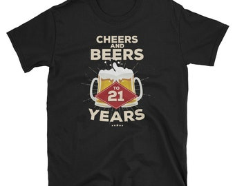 Cheers and Beers To 21 Years T-Shirt - 21st Birthday Gift