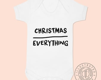Christmas Over Everything baby vest babygrow K0127