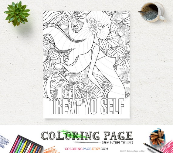 Girls Treat Yo Self Coloring Page Printable Quote Instant