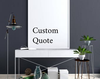 Custom Quote Print, Custom Quote Decor, Custom Quote Poster, Custom Quote Wall Print, Your Quote Here Print, Your Quote Here Poster