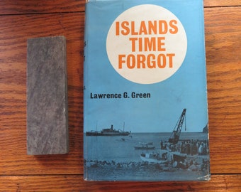 Islands Time Forgot Lawrence G. Green 1962 Putnam and Company Limited.