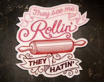 They see me Rollin - They Hatin - Iron On Embroidery Patch MTCoffinz - - Choose Size