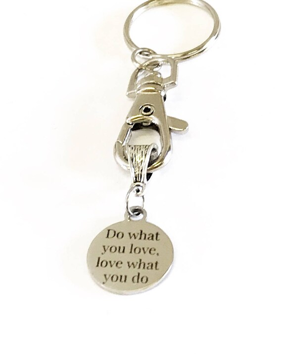 Do What You Love Love What You Do Motivational Keychain, New Job Gift For Her, Inspirational Gift, Encouragement Gift, Direct Sales Team