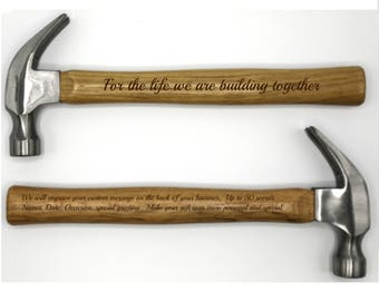 Personalized Hammer ~ Up to 50 word personal message on back available ~ For the life we are building together ~ Laser Engraved Hammer