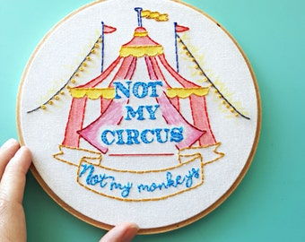 Not My Circus Not My Monkeys, Embroidery Hoop Art, Circus Party, Circus Theme, Quote Art, Funny Embroidery, Circus Tent, Circus Art