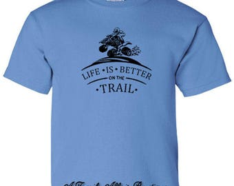 Life Is Better On The Trail ATV Youth Unisex Tshirt