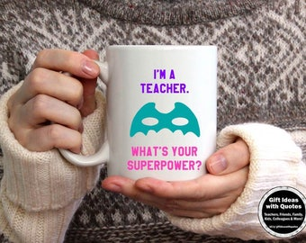 Teacher Mug, Teacher Appreciation Gift, Teacher Superpower Mug, End of Year Teacher Thank You Gift, Teacher Superhero Mask, Coffee Mug