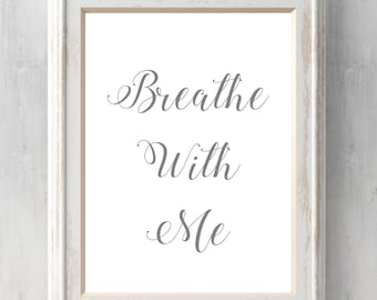 Breathe With Me Print.   All Prints BUY 2 GET 1 FREE!
