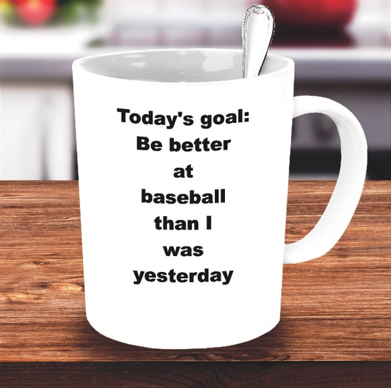 Baseball coffee mug be better than i was yesterday league player gift