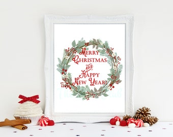Christmas Print, Merry Christmas and Happy New Year, Holiday Printable, Instant Download, 8 x 10 Digital, Wreath, Calligraphy, Holiday Sign