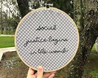 Pro-Life Embroidery - Social Justice Begins in the Womb