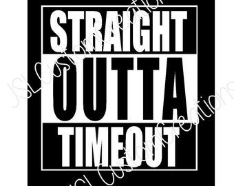 Straight Outta Timeout SVG, EPS, DXF, png File, Kids, Toddlers, Baby, Files for Silhouette, Cricut, Vector