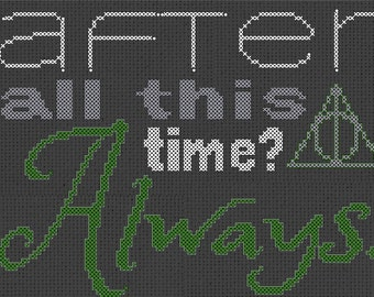 After all this time? Always. Cross Stitch PDF Pattern