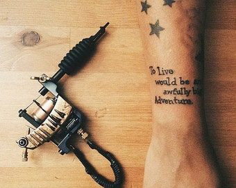 To Live Would Be An Awfully Big Adventure- Temporary Tattoos // Quote Series // Peter Pan // Inspirational // Tumblr Style // Life Quotes