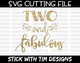 Two and Fabulous Svg Birthday Svg Two Birthday 2nd svg files PNG Cut File svg files for Silhouette Cameo svg files for Cricut SVG Designs
