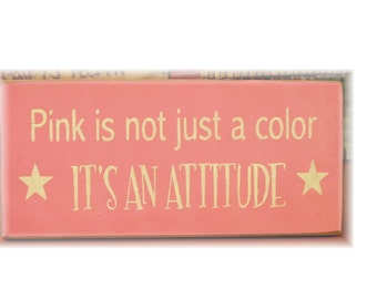 PINK is not just a color it's an ATTITUDE primitive wood sign
