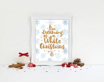 Christmas Print - Dreaming of a White Christmas - Christmas Decor - Holiday Decor - Christmas art - White Christmas - Snowflakes