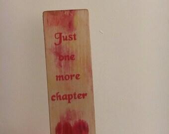 Just one more chapter ~ Handmade and Handpainted Bookish Woodmark