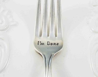 Retirement Gift, I'm Done Fork, Done Fork, I'm Done, Co Worker Gift, Retirement Gift, Graduation Gift, Stamped Fork, Personalized Gift
