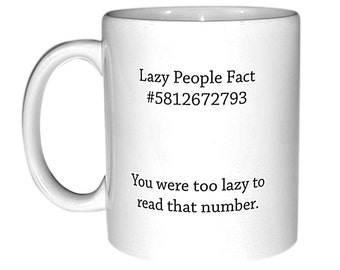 Lazy people fact-  coffee or tea mug