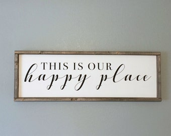 Made to Order Framed Wooden Sign - This is our happy place - Farmhouse style signs, custom sign, housewarming gift, calligraphy signs