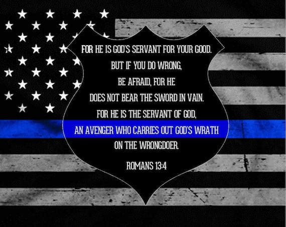 law enforcement support thin blue line romans 13 4 for he is. Black Bedroom Furniture Sets. Home Design Ideas