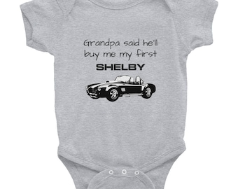 Grandpa Said He'll Buy Me My First Shelby - Infant Onesie Shelby Cobra Mustang