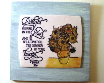 Biblical Plaque Psalm 37:4. Delight yourself in the LORD and He will give you the desires of your HEART.  Christian Scripture Verse Wall Art