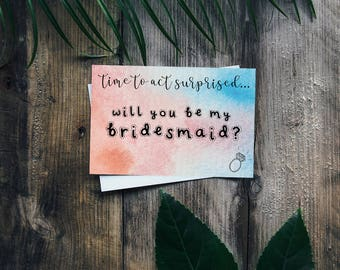 "Act Surprised! Watercolour Personalised Bridesmaid Card 6x4"" - Will You Be My Bridesmaid?"