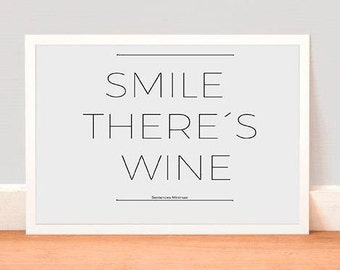 Inspirational Quote: Smile there is wine . Printable.