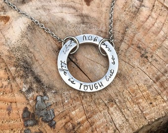 "Hand stamped washer with ""Life is TOUGH but so are YOU"", floral, stainless steel necklace, or personalize, names, date of births, pendant"