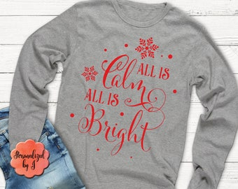 Christmas Long sleeve Tshirt, All is Calm All is Bright, Monogrammed Long Sleeve, Christmas Gift