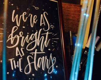 We're As Bright as the Stars (Art Print)