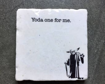 Yoda One For Me Coaster,  Gift for him, Gift for Men, Star Wars Gift, Star Wars Stone Coasters, Yoda, Stone Coasters