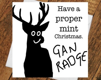 Geordie Christmas Card Stag- Radge Funny for him her girlfriend brother mam dad mental bezzie crazy party wild mint xmas newcastle yule